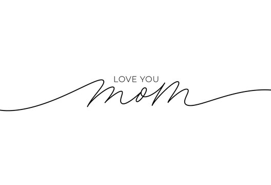 I love you mom elegant lettering with swooshes. Hand drawn phrase for Happy Mother's Day. Calligraphy vector text in linear style. Modern line calligraphy isolated on white. Holiday lettering.