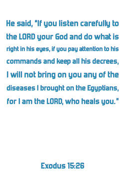 """He said, """"If you listen carefully to the LORD your God and do what is right in his eyes. Bible verse quote"""