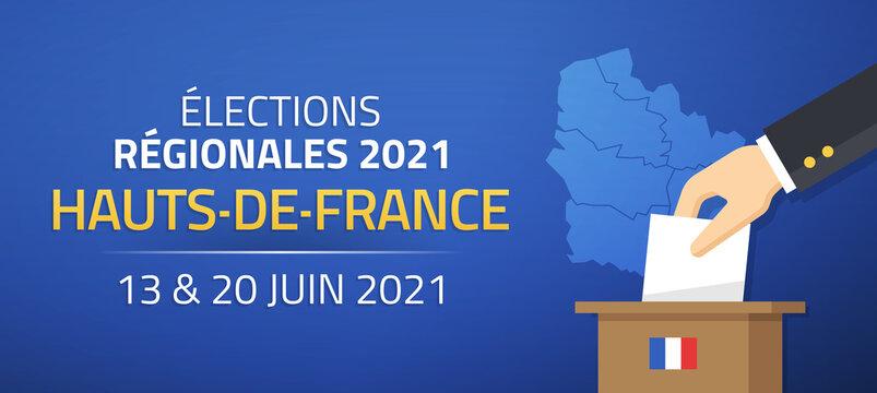 Élections Régionales 2021 en France, Hauts de France, 13 et 20 Juin 2021