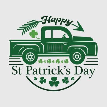 Happy St Patrick's Day | Shamrock | Saint Patricks Day | Clover Leaf | Leaf | Lucky Clover |Truck | St Patricks Day Truck | St Patricks Day Car | T-shirt Design | Funny Quotes | Typography Design