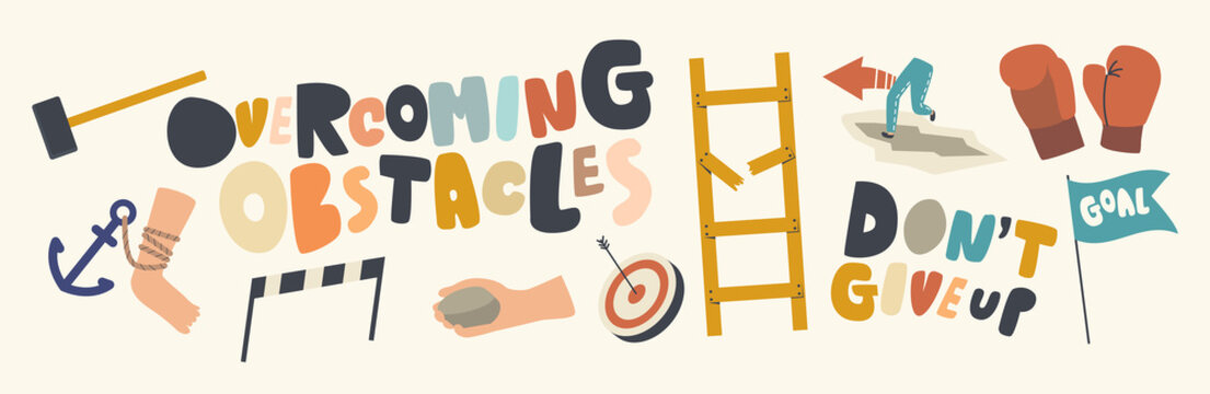 Set of Icons Overcoming Obstacles, Dont Give Up Theme. Hammer, Anchor and Running Legs, Ladder with Broken Stair