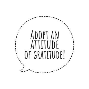 ''Adopt an attitude of gratitude'' Lettering