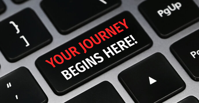 Handwriting text Your Journey Starts Here. Concept meaning Motivation for starting a business Inspiration Keyboard key Intention to create computer message pressing keypad idea.