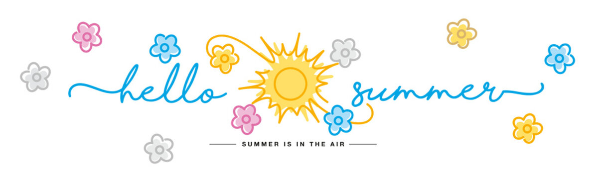 Hello Summer handwritten typography lettering text summer is in the air line design sun clouds and colorful flowers draw on white isolated background banner