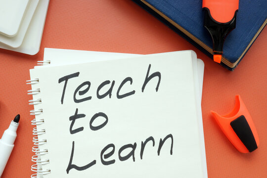 Teach to learn phrase about learning on the sheet.