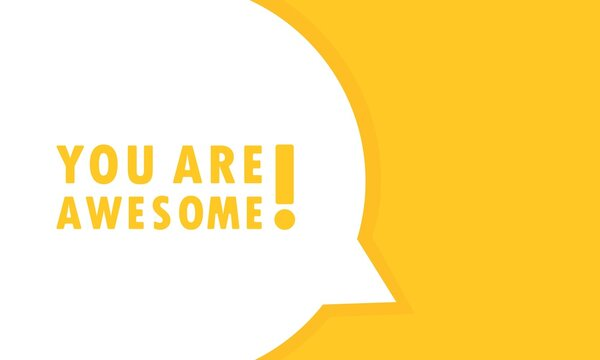 You are awesome speech bubble banner. Can be used for business, marketing and advertising. Vector EPS 10. Isolated on white background