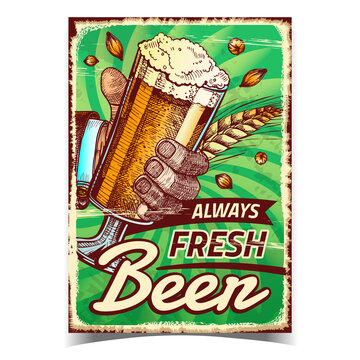 Beer Always Fresh Creative Advertise Poster Vector. Human Hand Holding Beer Glass On Promotional Banner. Brewed Alcoholic Wheaten Foamy Drink Template Hand Drawn Concept Illustration