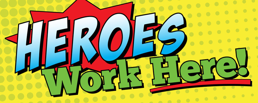 Heroes Work Here Banner | 2' x 5' Banner Template for Hospitals, First Responders and Essential Business | Vector Employee Appreciation Design