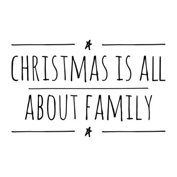 ''Christmas is all about family'' Lettering