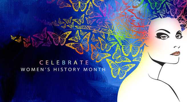 Celebrate Women's History Month beautiful woman with rainbow butterflies graphic