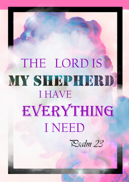 "Bible words "" Psalm 23  The Lord is My Shepherd i have everything i need """