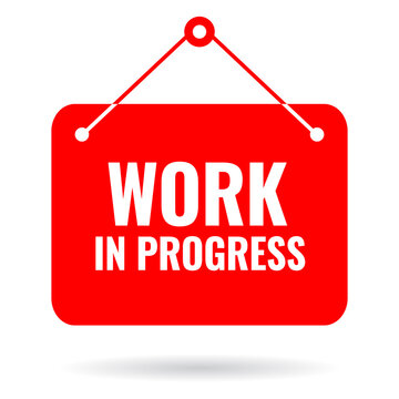 Work in progress warning sign