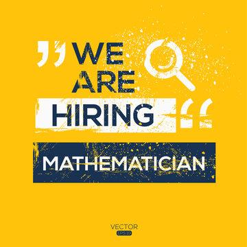 creative text Design (we are hiring Mathematician),written in English language, vector illustration.
