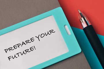 name tag written with PREPARE YOUR FUTURE!.