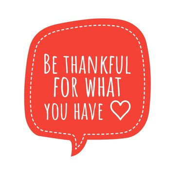 ''Be thankful for what you have'' Lettering