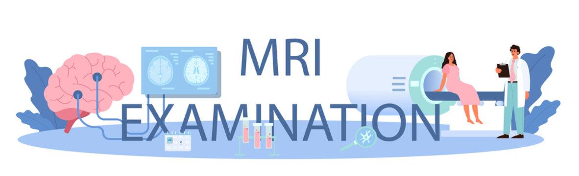 MRI examination typographic header. Doctor examine human brain.