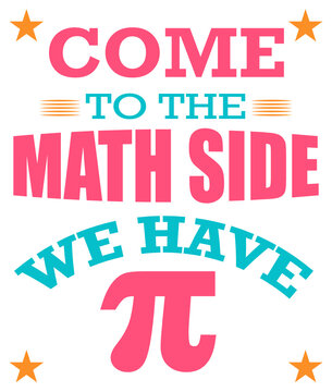 Come to the math side we have pi t-shirt design with svg cutting file