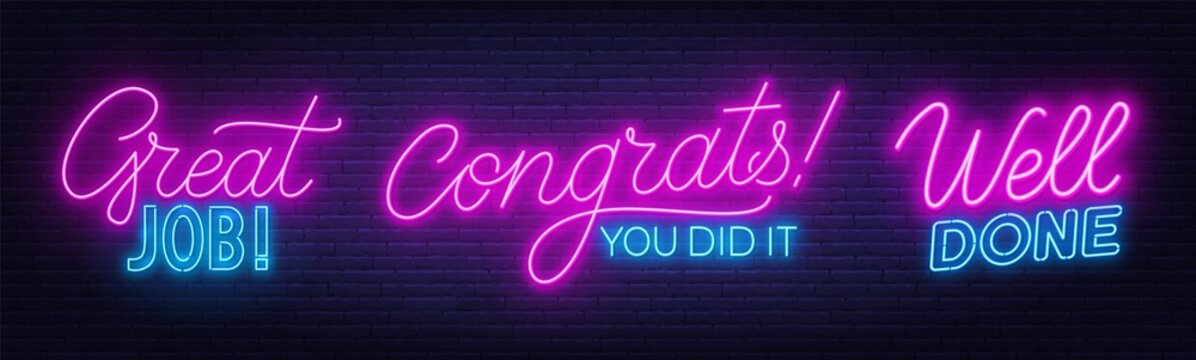 Well done, Great Job, Congrats you did it neon quotes on a brick wall background. Inspirational glowing lettering.