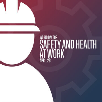 World Day for Safety and Health at Work. April 28. Holiday concept. Template for background, banner, card, poster with text inscription. Vector EPS10 illustration.