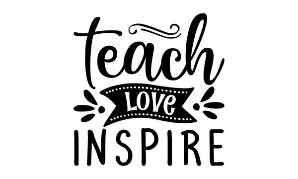 teach love inspire,Lettering design for greeting card, logo, stamp or banner, Hand drawn lettering, Vector quote You are the best Teacher on a white background with airplane
