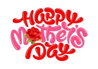 Happy Mother's Day greeting card with unusual calligraphy lettering, painted by brush and red rose flower with leaves. Isolated on white background. Vector illustration.