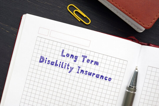 Juridical concept meaning Long Term Disability Insurance with sign on the piece of paper.
