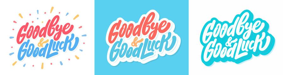 Obraz Goodbye and Good luck. Farewell card. Vector lettering. - fototapety do salonu