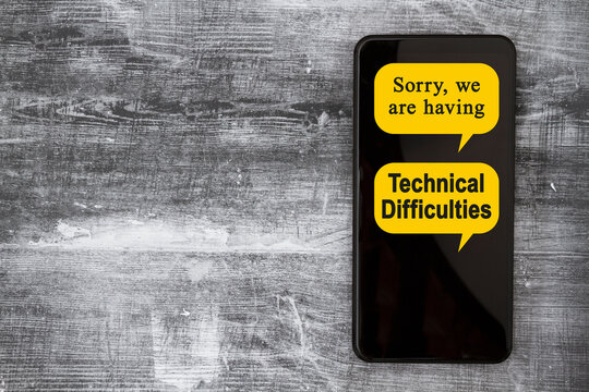 Technical Difficulties message on a black mobile phone