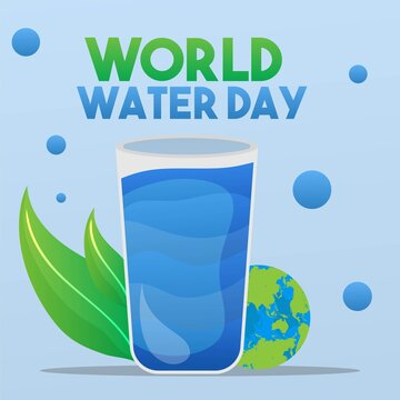 World water day glass and earth illustration leaves water drops water design good for element poster, banner campaign save our planet.