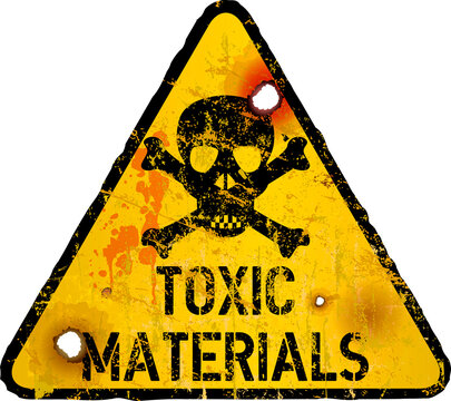 Toxic materials warning sign with skull and bones,grungy and distressed, vector illustration