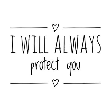 ''I will always protect you'' Lettering