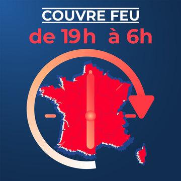 affiche sur le couvre feu entre 19H et 6H du matin à cause du Covid 19 sur tout le territoire Français en blanc et rouge sur un fond bleu avec la carte de France