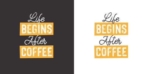 Life begins after Coffee. Positive handwritten with brush typography. Inspirational quote and motivational phrase for your designs: t-shirt, poster, card, etc.