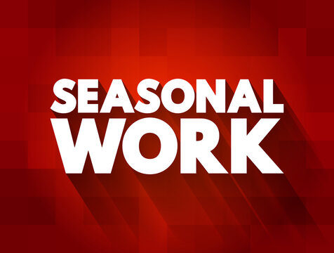 Seasonal Work text quote, concept background