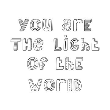 Vector hand-drawn lettering with stripes and dots. You are the light of the world
