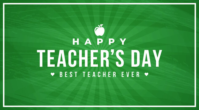 Happy teacher's day best teacher ever modern creative banner, sign, design concept, social media post with white text and apple icon on a green school table.