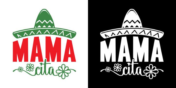 Mamacita SVG Cut File | Cinco De Mayo Svg | Mama Cita Svg | Mexican Hat Svg | Sombrero Svg | T-shirt Design