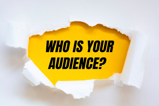 Text sign showing Who Is Your Audience Question.