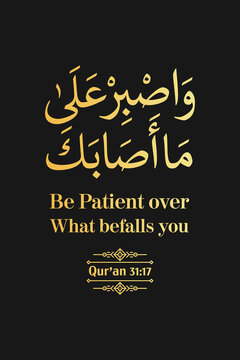 Establish prayer, enjoin what is right, forbid what is wrong, and be patient over what befalls you. Indeed, [all] that is of the matters [requiring] determination.