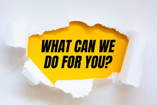 Text sign showing What Can We Do For You?