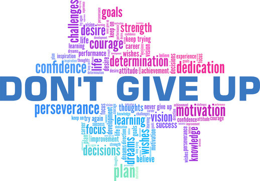 Don't give up vector illustration word cloud isolated on a white background.