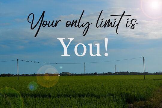 Inspirational quote YOUR ONLY LIMIT IS YOU! on nature background