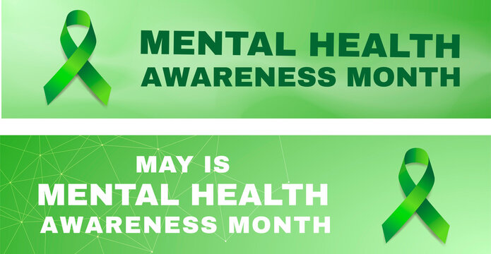 Mental health awareness month concept. Set of two themed vector banner designs with green ribbon and text.  Vector illustration.