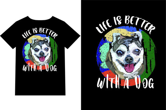 life is better with a dog awesome trendy typography cool gym t shirt black color vector design template
