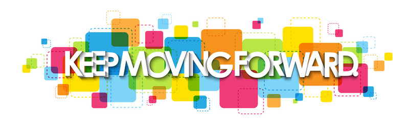 KEEP MOVING FORWARD. colorful vector typography banner isolated on white background