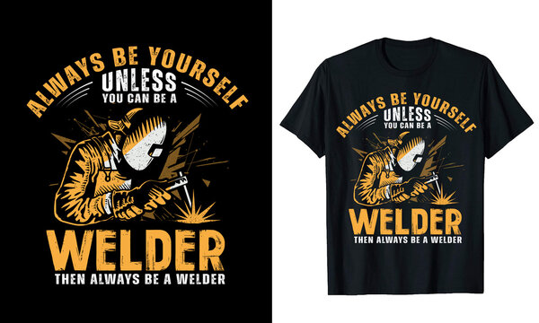 Always Be Yourself Welder T-shirt Design Vector Illustration