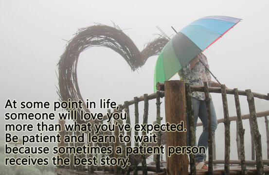 Inspirational quote - At some point in life someone will love you more than what you have expected. Be patient and learn to wait because sometimes a patient person received the best story.