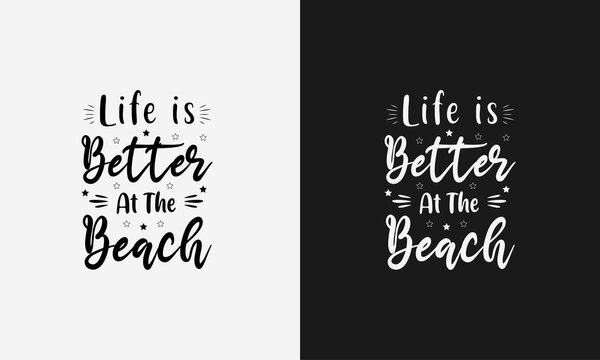 life is better at the beach ,hello summer calligraphy, hand drawn lettering illustration vector