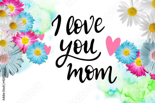 I love you mom. Happy Mother's Day greeting card with beautiful gerbera flowers