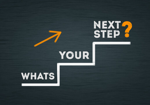 Whats your next step? question in staircase ladder with arrow upward. business question concept